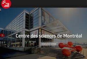 Centre des sciences de Montréal - Montréal, Montréal