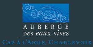 Auberge des Eaux Vives - Charlevoix, La  Malbaie (Cap-à-l Aigle)